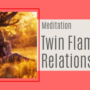 Twin Flame Meditation